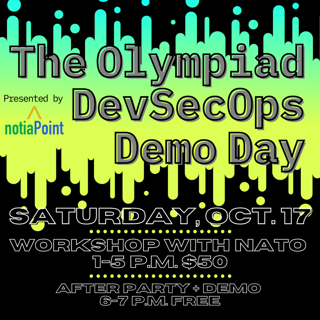 The Olympiad DevSecOps Demo Day | Replay from Oct. 17, notiaPoint, Inc., notiaPoint, Inc. - notiaPoint, Inc. - learn cybersecurity privacy technology