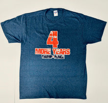 "Load image into Gallery viewer, ""4 more years"" shirt"