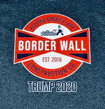"Load image into Gallery viewer, ""Border Wall construction company"" shirt"