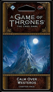 A Game of Thrones LCG 2nd Edition Calm Over Westeros