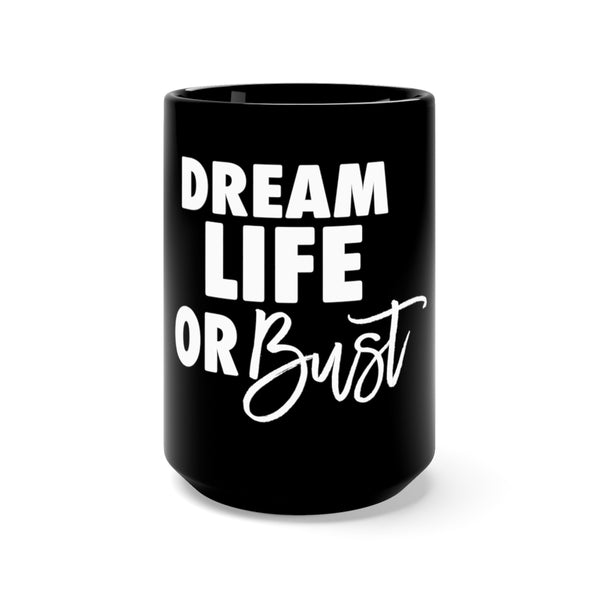 The Dream Life Or Bust Mug (Black)