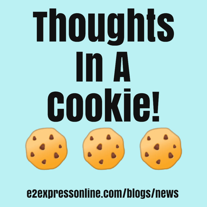Thoughts In A Cookie . . . .