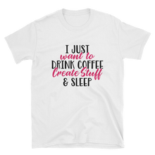 Load image into Gallery viewer, Coffee Create Sleep (Unisex T-shirt) - E2 Express