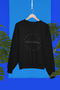 Peaceful Sweater, Inspirational Sweatshirt, Positive Quote Shirt For Women, Gift For Men Unisex Sweater