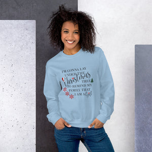 I'm Gonna Lay Under The Tree To Remind My Family That I Am A Gift, I'm A Gift Sweatshirt, Funny Christmas Shirt, Women's Christmas Shirt, Gift For Her