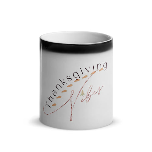 Thanksgiving Vibes Glossy Magic Mug, Holiday Season, Time For Thanks, Thankful, Thankfulness, Holiday Fun, Good Vibes, Holiday Vibes