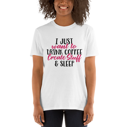 Coffee Create Sleep (Unisex T-shirt)