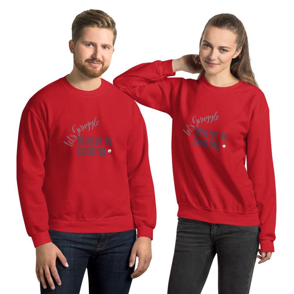 Let's Snuggle Winter Is Coming Unisex Sweatshirt, Cold Season, Great Gift, Gift For Couples, Christmas Sweater, Winter Vibes, Funny, Humor