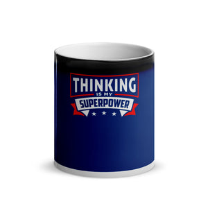Thinking Is My Superpower Glossy Magic Mug , Thinking Is Fun, SuperPower Thoughts, Full Thought Life, Mind Challenges, Great Gift