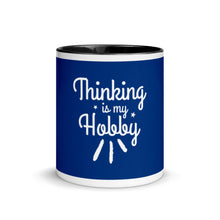 Load image into Gallery viewer, Thinking Is My Hobby Mug with Color Inside, My Thoughts Produce Profit, Fun Thoughts, Lost In Thoughts, Happy Thinking, Great Gift, Mugdom