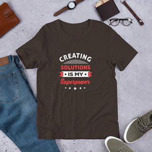 Creating Solutions Is My Superpower Unisex T-Shirt