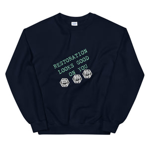 Restoration Looks Good On You Unisex Sweatshirt