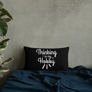 Thinking Is My Hobby Basic Pillow, My Thoughts Produce Profit, Fun Thoughts, Lost In Thoughts, Happy Thinking, Great Gift