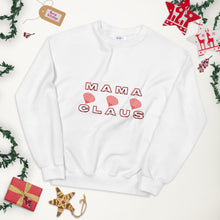 Load image into Gallery viewer, Mama Claus Sweatshirt, Mama Claus Christmas Sweater, Funny Mom Sweater, Christmas Sweater For Mom, Mom Life, Funny Holiday Sweater, Great Gift For Mom, Christmas Sweatshirt For Mom