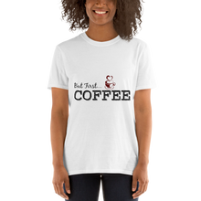 Load image into Gallery viewer, But First COFFEE Unisex T-Shirt