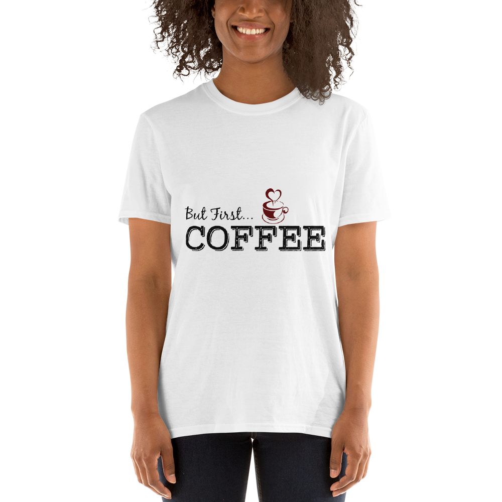 But First COFFEE Unisex T-Shirt - E2 Express