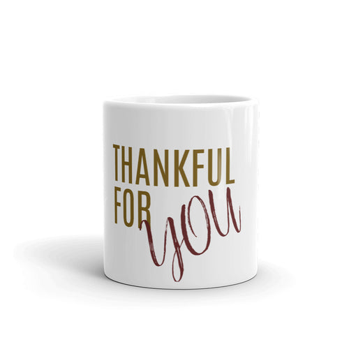 Thankful For YOU Mug, Thankful Mug, Mugdom, Thankful Heart, Season of Thankfulness, Mug Love