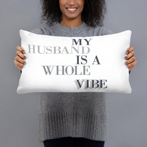 My Husband Is A Whole Vibe Basic Pillow, Great Wife Gift, Pillow Fun, Pillow Humor, Gift For Wife, Good Vibes, Husband Vibes, Pillow Fight