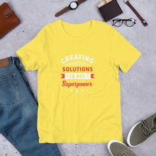 Load image into Gallery viewer, Creating Solutions Is My Superpower Unisex T-Shirt