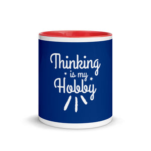 Thinking Is My Hobby Mug with Color Inside, My Thoughts Produce Profit, Fun Thoughts, Lost In Thoughts, Happy Thinking, Great Gift, Mugdom
