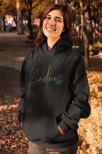 Kindness Hoodie, Kindness Inspirational Hoodie, Women Positive Quote Unisex Shirt