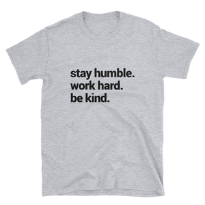 Stay Humble Unisex T-Shirt - E2 Express
