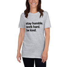 Load image into Gallery viewer, Stay Humble Unisex T-Shirt