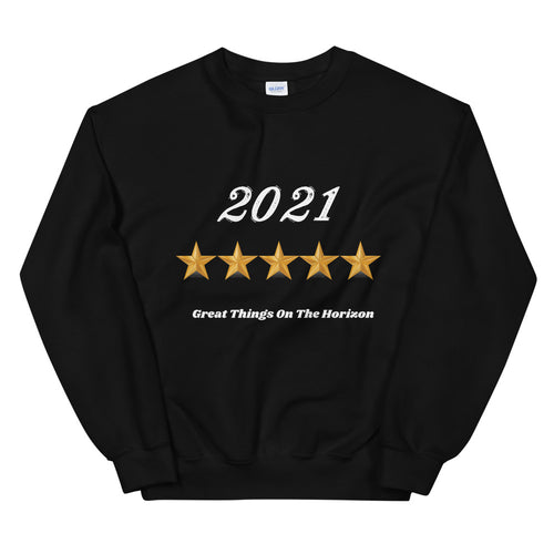 Best New Year Gift For Man Gift For Him Women Gift For Her Unisex Sweatshirt 2021 Great Things On The Horizon