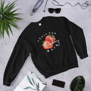 Valentines Day Love Sweater, I Love You Strawberry Much Unisex Sweatshirt, Love Sweater Gift