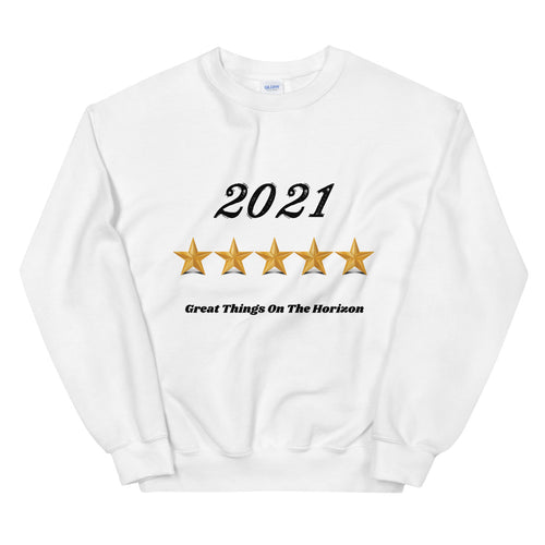 New Year Gift For Her Gift For Him Unisex Sweatshirt 2021 Great Things On The Horizon