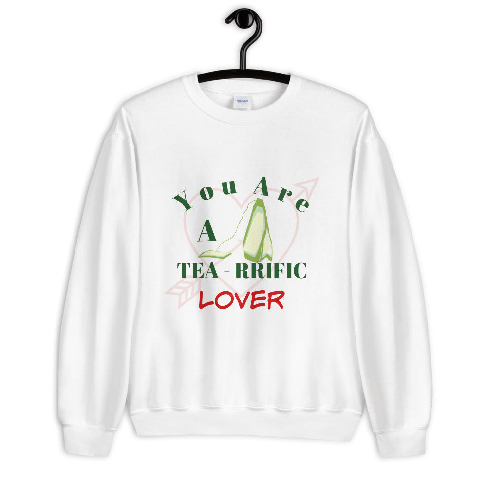 Valentine Day Gift Sweater, Gift For Lover, Lover Gift, You Are A Tea-rrific Lover, Funny Shirt, Tea Lover Shirt, Funny Sweater