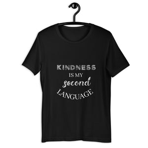 Gift For Her Kindness Is My Second Language Short-Sleeve Unisex T-Shirt