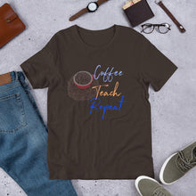 Load image into Gallery viewer, Coffee Teach Repeat T-shirt, Coffee Teach Repeat Shirt, Teacher Shirt, Coffee Teach Repeat, Coffee Shirts, Coffee Lovers Shirt