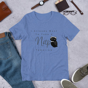 Funny Tshirt With Sayings, Funny Tee Lover Gift, Hipster T Shirt I Already Want To Take A Nap Tomorrow