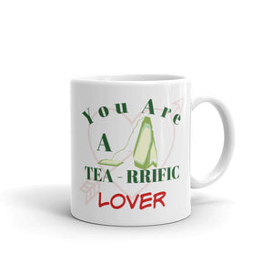 Valentine Day Gift Mug, Gift For Lover, Lover Gift, You Are A Tea-rrific Lover, Funny Mug, Tea Lover Mug, Mug Humor