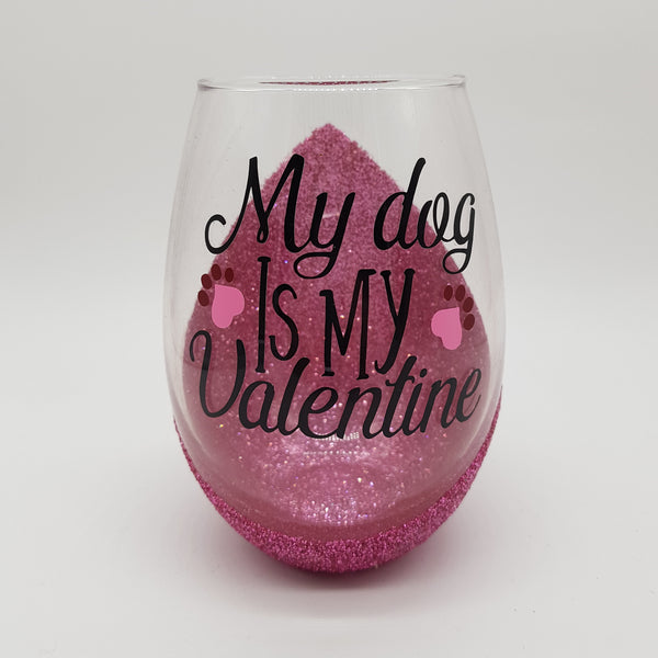 My Dog Is My Valentine Stemless Wine Glass (without glitter)