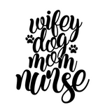 Wifey Dog Mum Nurse Decal