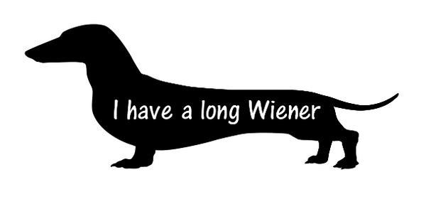 I have a long wiener