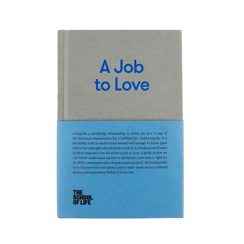 A Job to Love by The School of Life London discover now at Cuemars