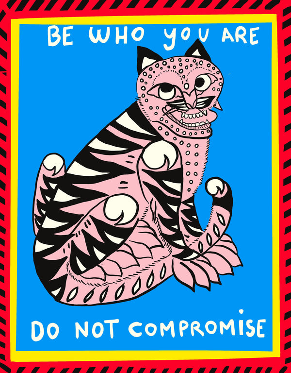 Picture of Be Who You Are, Do Not Compromise print by London based desing studio Goodbond