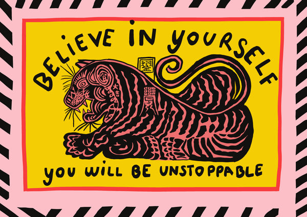 Believe in Yourself | Tiger Print
