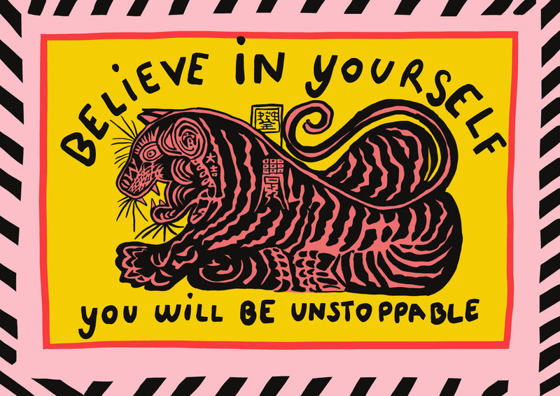 Picture of Believe in yourself, you will be unstoppable print by London based design studio Goodbond