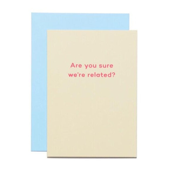 Are you sure we're related? Mean Mail Greeting Card