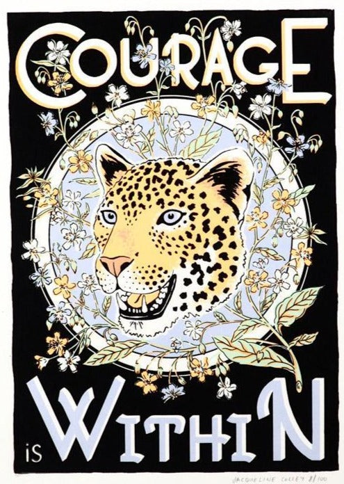 Courage is within Limited Edition hand screen printed illustration by Jacqueline Colley