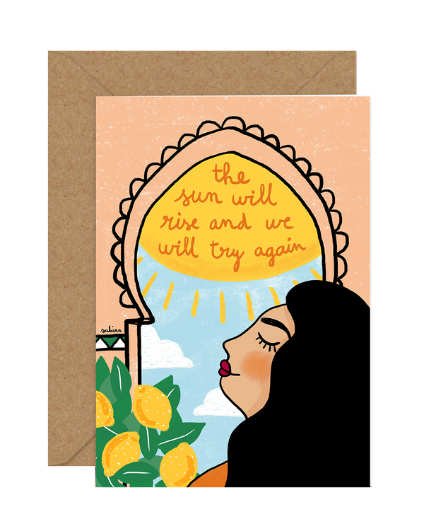 Illustrated Greeting Card by Sakina Saidi 'The sun will rise and we will try again.'' | Available at Cuemars London