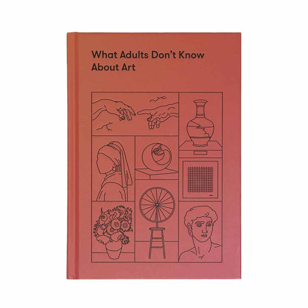 front cover of the book what adults don't know about art by the school of life