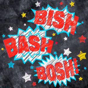 Bish Bash Bosh - British Slang Art Print