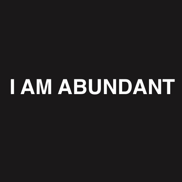 I AM ABUNDANT STICKER