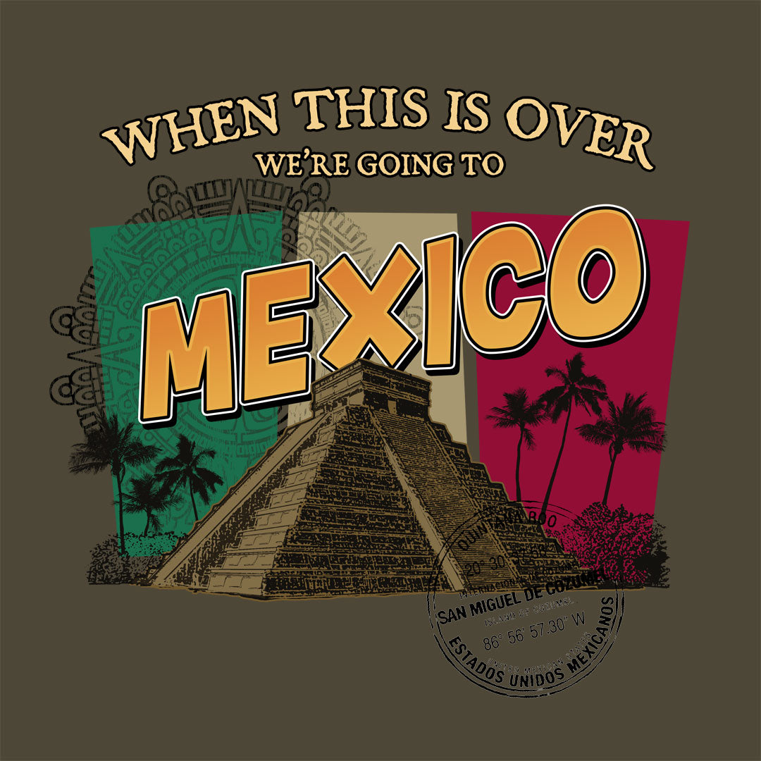 Going to Mexico T Shirt Design