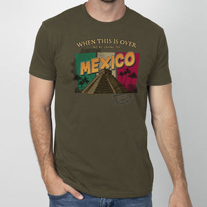 Going to Mexico T Shirt | South of the Border